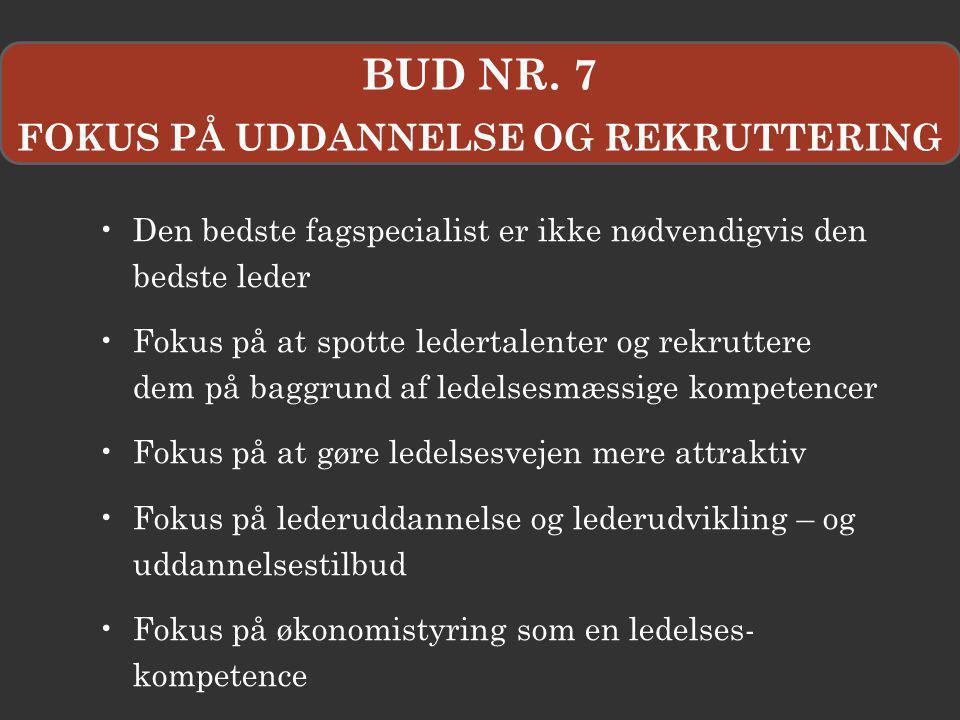 FOKUS PÅ UDDANNELSE OG REKRUTTERING