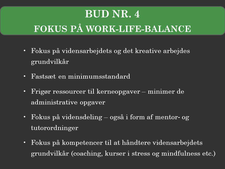 FOKUS PÅ WORK-LIFE-BALANCE