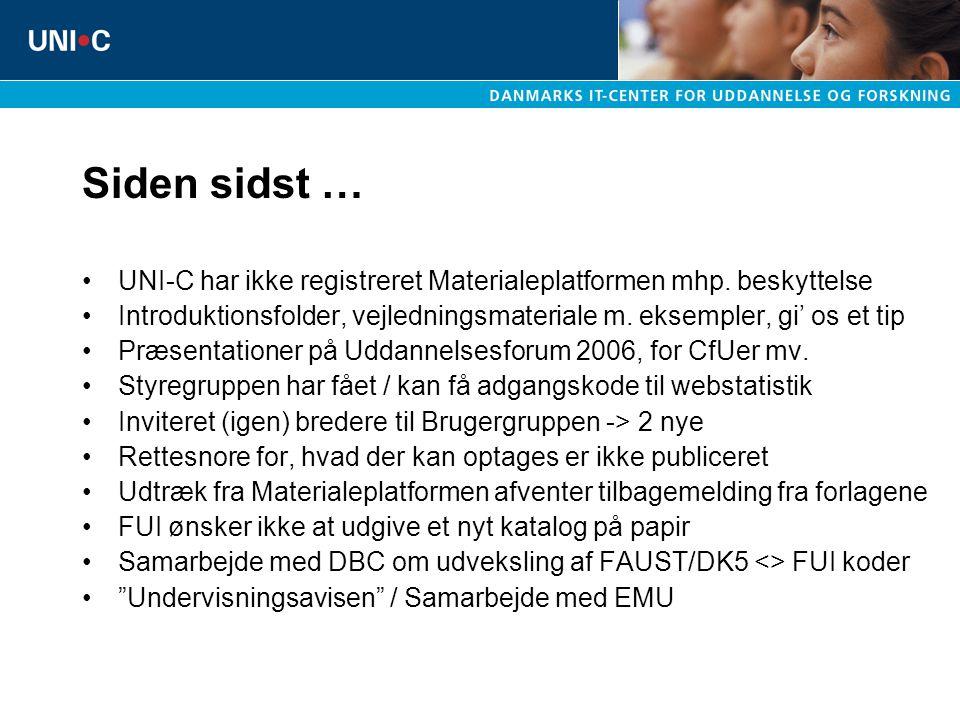 Siden sidst … UNI-C har ikke registreret Materialeplatformen mhp. beskyttelse. Introduktionsfolder, vejledningsmateriale m. eksempler, gi' os et tip.