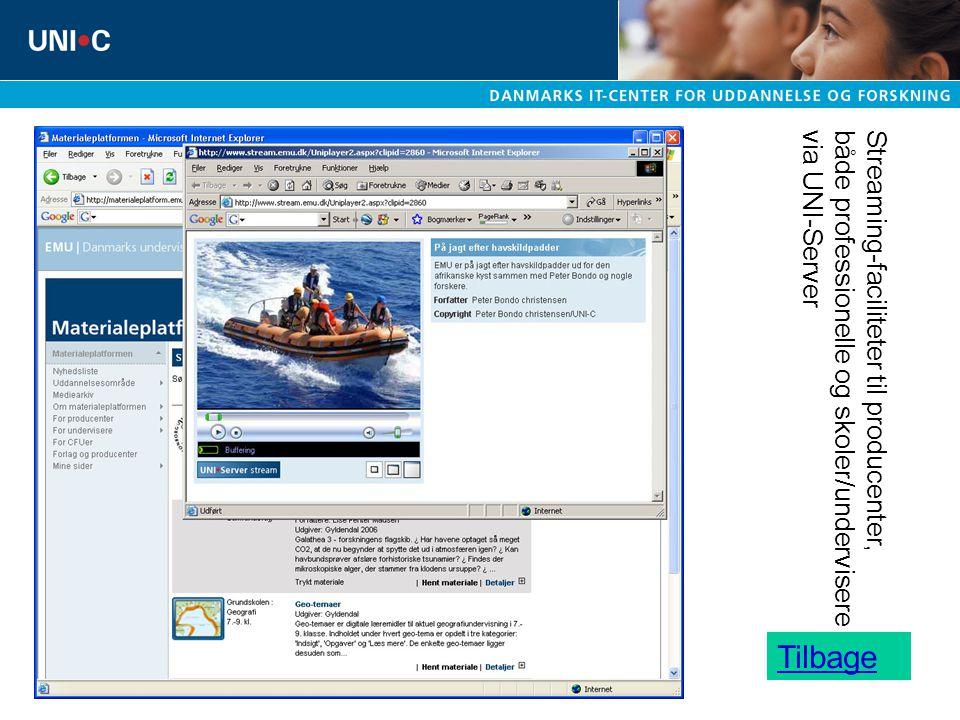 Streaming-faciliteter til producenter, både professionelle og skoler/undervisere via UNI-Server