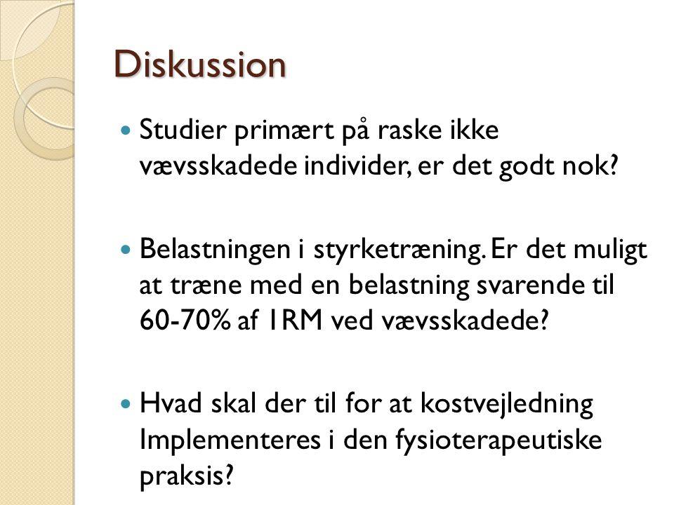 Diskussion Studier primært på raske ikke vævsskadede individer, er det godt nok