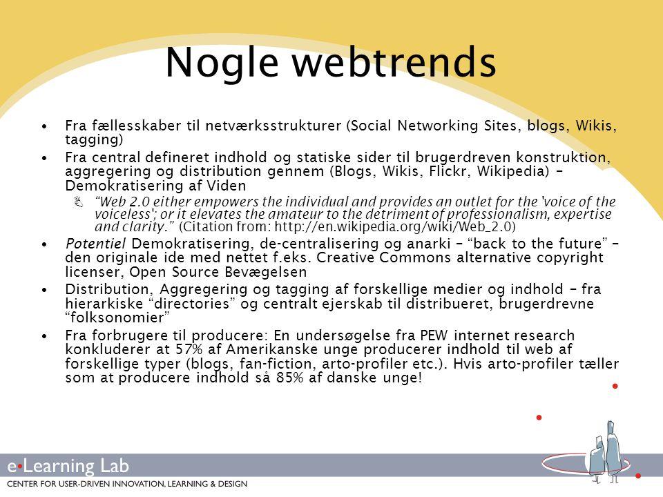 Nogle webtrends Fra fællesskaber til netværksstrukturer (Social Networking Sites, blogs, Wikis, tagging)
