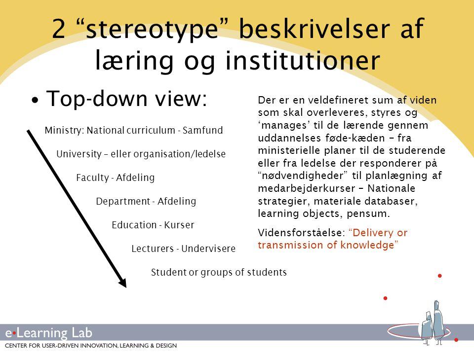 2 stereotype beskrivelser af læring og institutioner