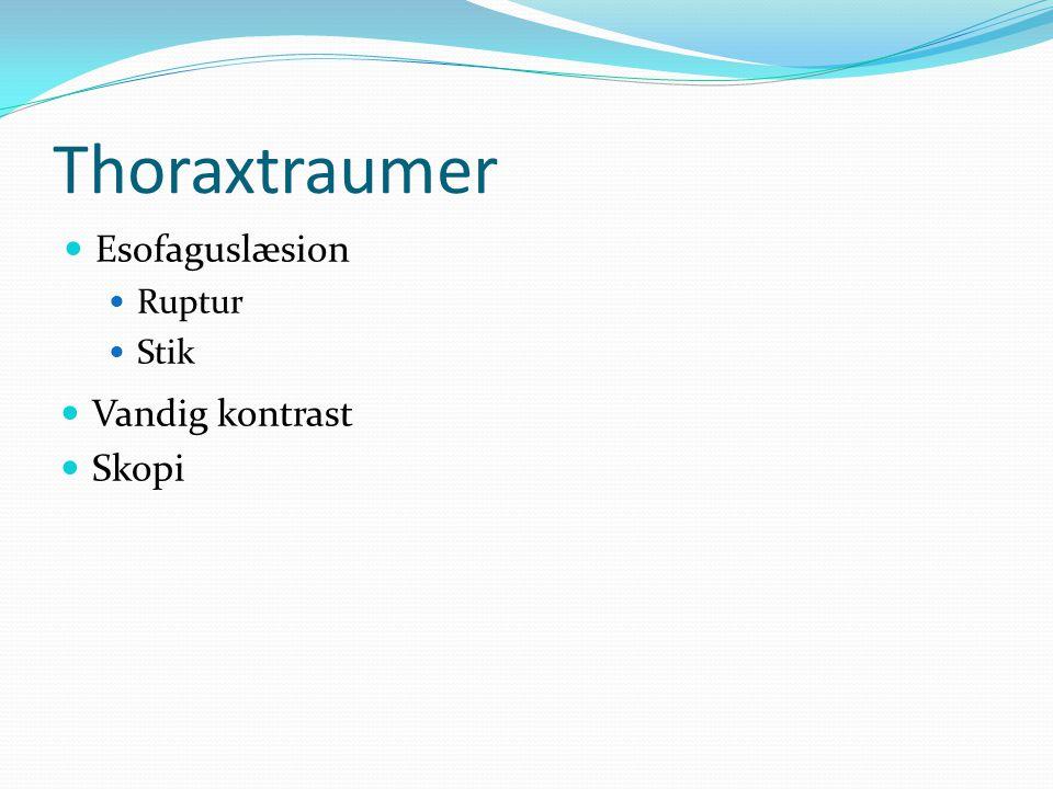 Thoraxtraumer Vandig kontrast Skopi Esofaguslæsion Ruptur Stik