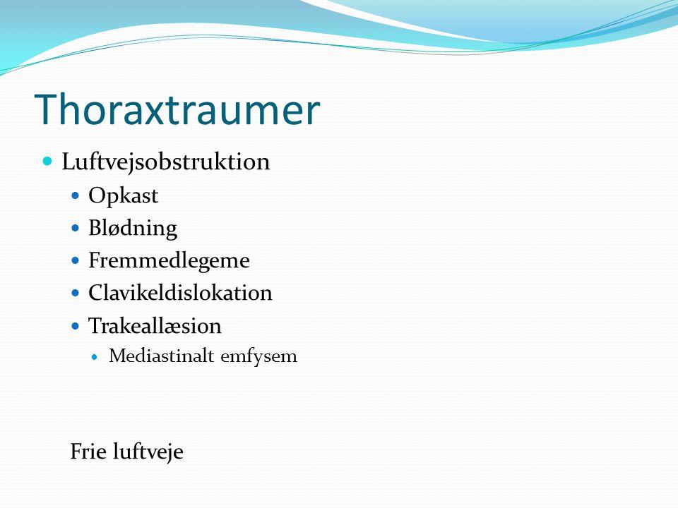 Thoraxtraumer Luftvejsobstruktion Opkast Blødning Fremmedlegeme