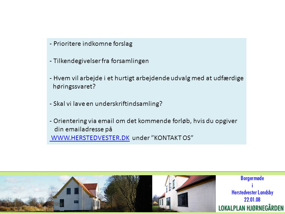 - Prioritere indkomne forslag