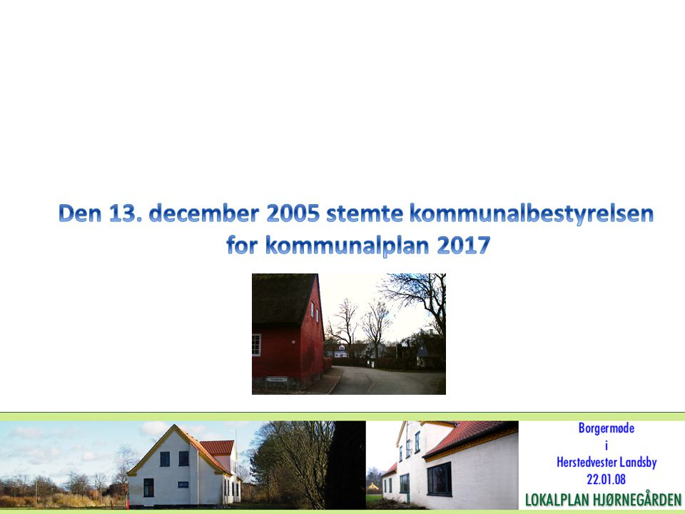Den 13. december 2005 stemte kommunalbestyrelsen