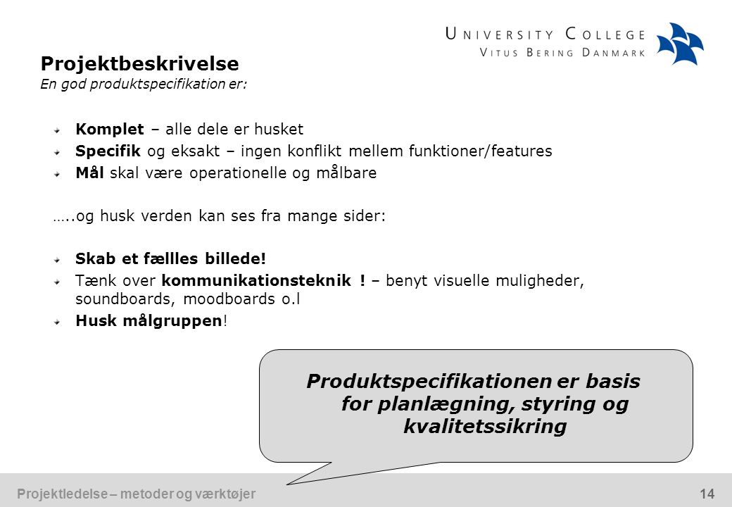 Projektbeskrivelse En god produktspecifikation er: