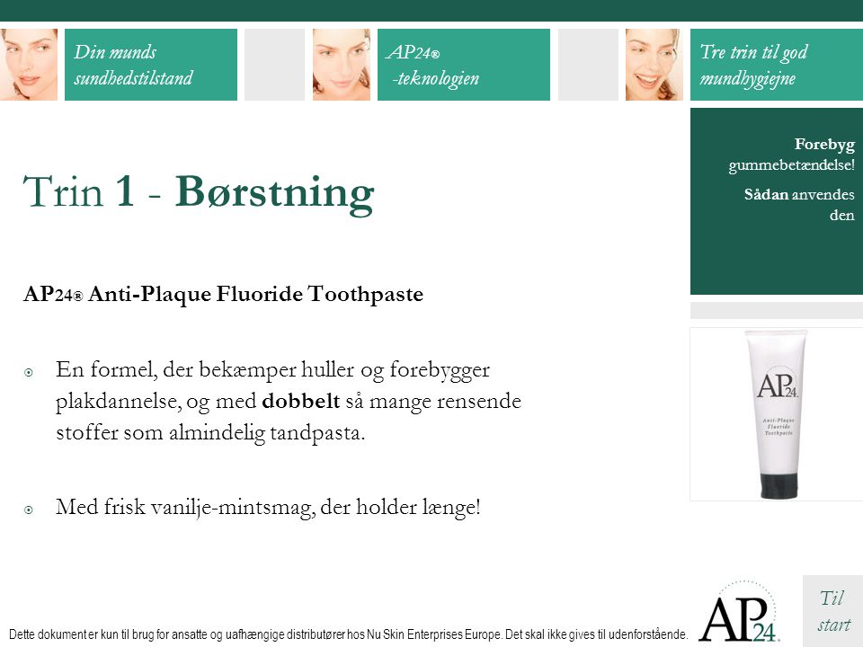 Trin 1 - Børstning AP24® Anti-Plaque Fluoride Toothpaste