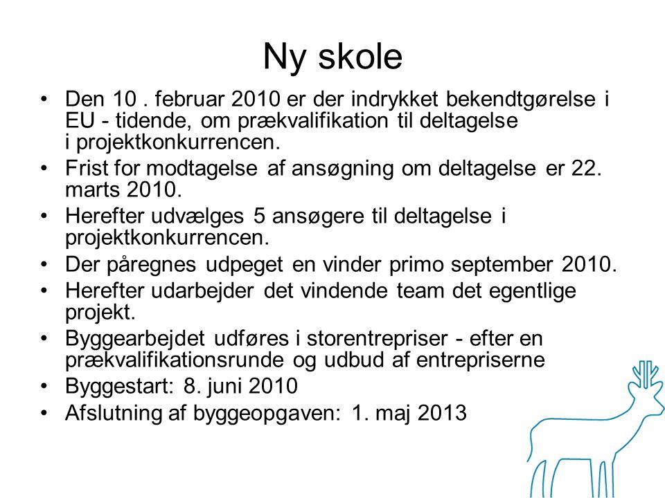 Ny skole Den 10 . februar 2010 er der indrykket bekendtgørelse i EU - tidende, om prækvalifikation til deltagelse i projektkonkurrencen.