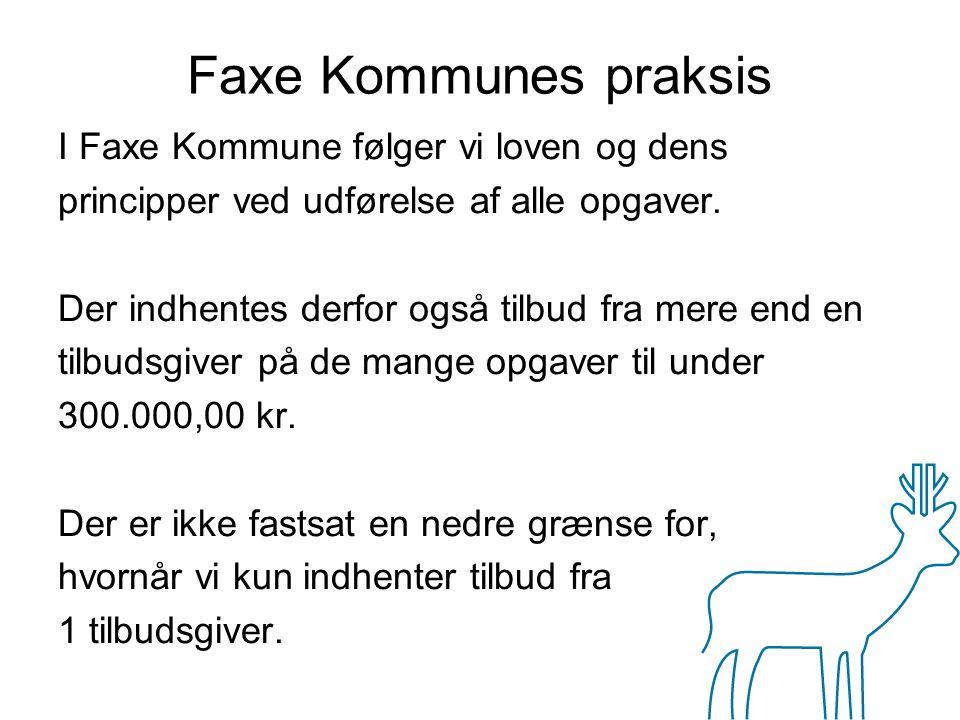 Faxe Kommunes praksis I Faxe Kommune følger vi loven og dens