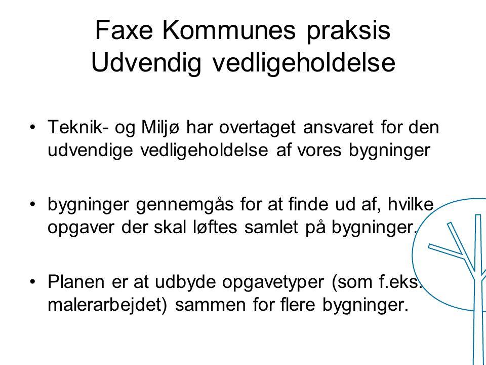 Faxe Kommunes praksis Udvendig vedligeholdelse