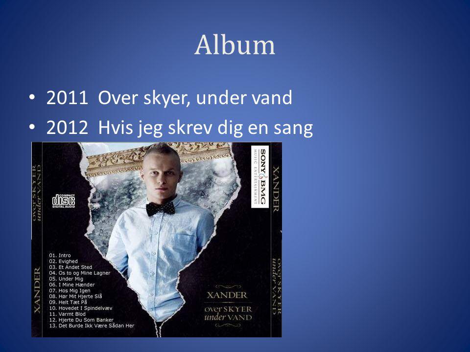 Album 2011 Over skyer, under vand 2012 Hvis jeg skrev dig en sang