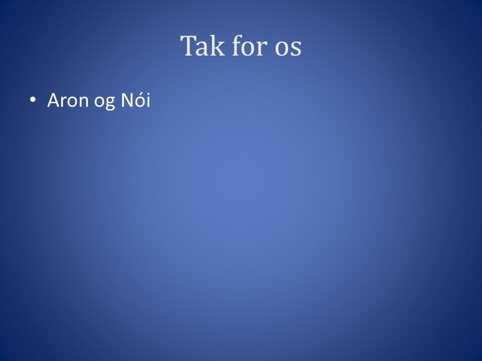 Tak for os Aron og Nói