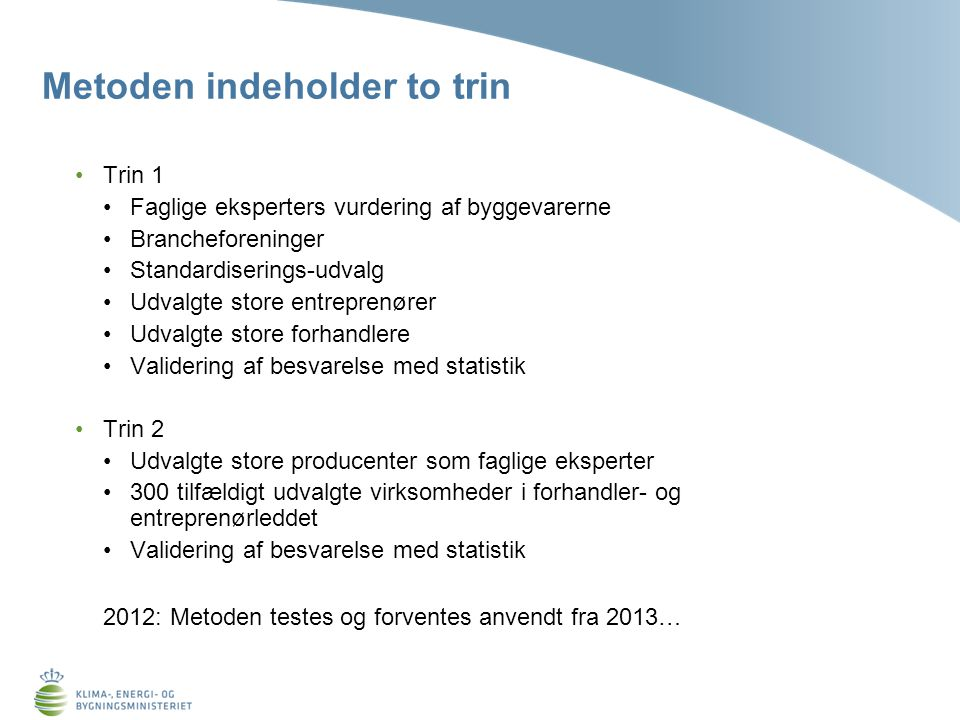 Metoden indeholder to trin