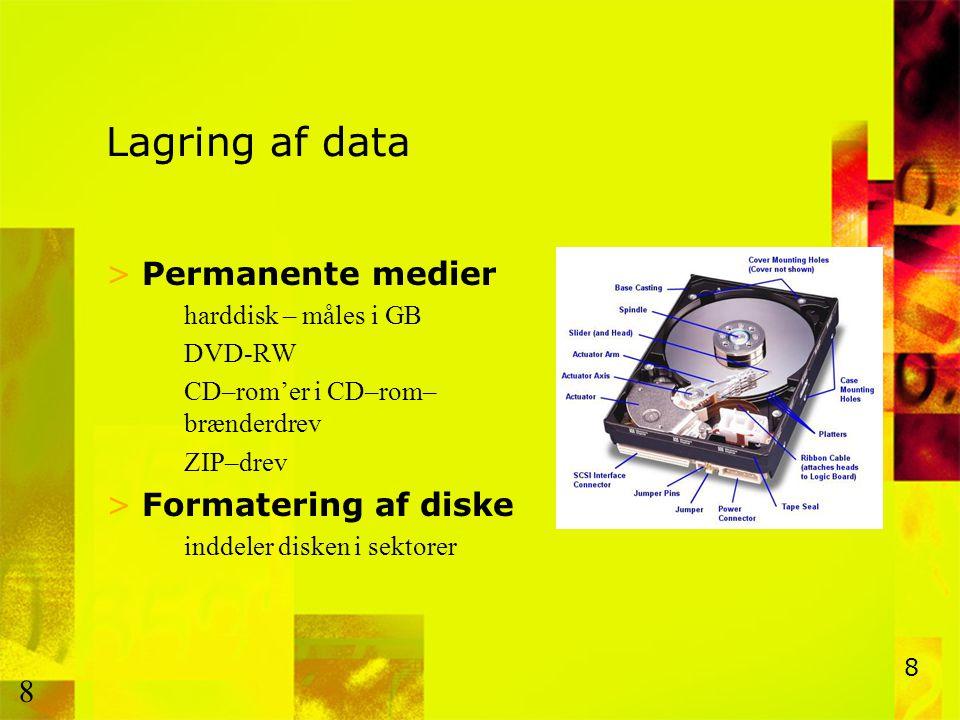 Lagring af data Permanente medier Formatering af diske