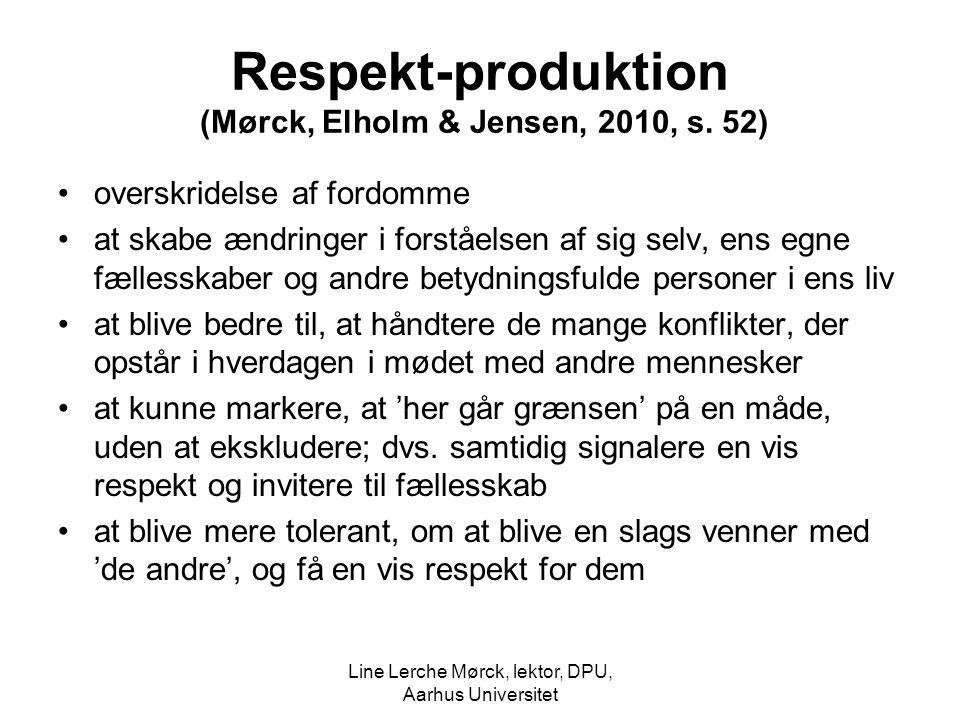 Respekt-produktion (Mørck, Elholm & Jensen, 2010, s. 52)