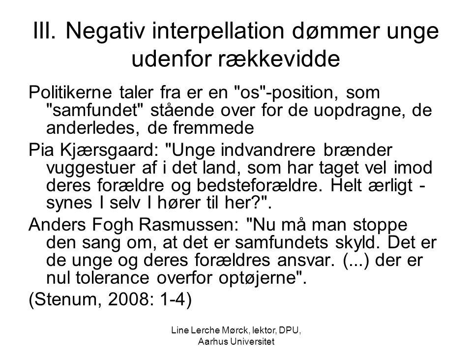 III. Negativ interpellation dømmer unge udenfor rækkevidde
