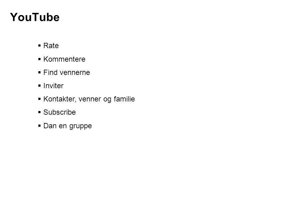 YouTube Rate Kommentere Find vennerne Inviter