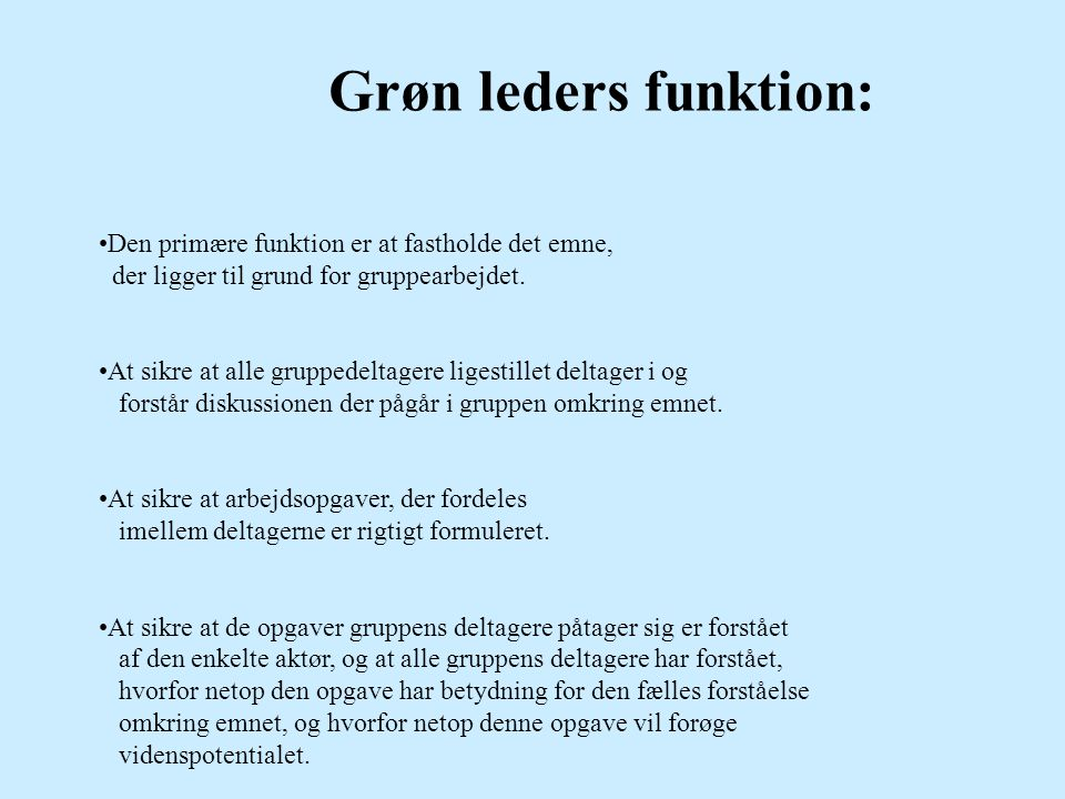 Grøn leders funktion: Den primære funktion er at fastholde det emne,