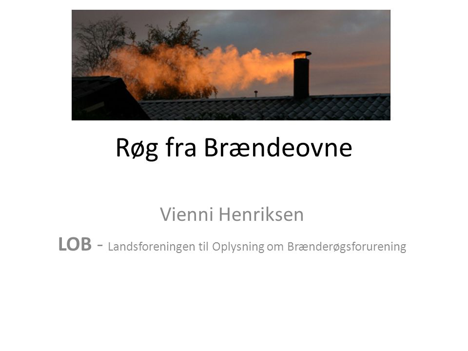 LOB - Landsforeningen til Oplysning om Brænderøgsforurening