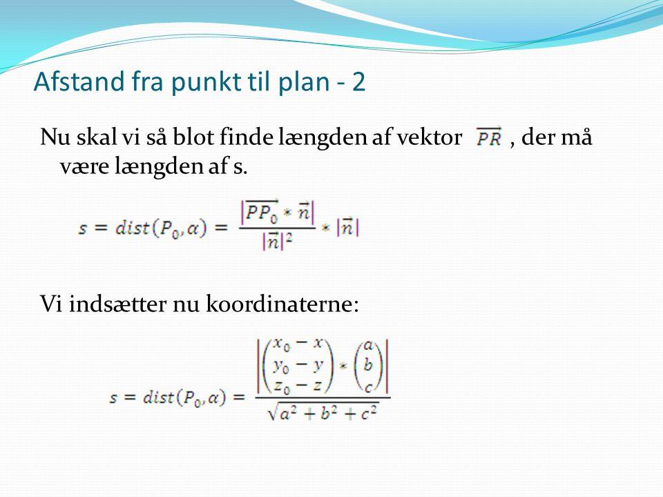 Afstand fra punkt til plan - 2