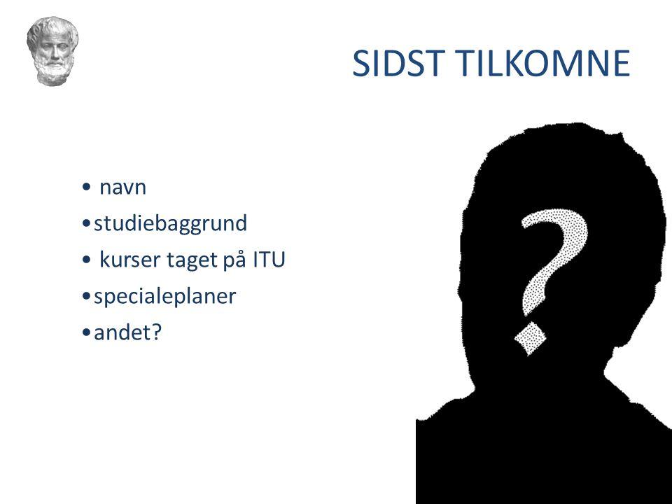 SIDST TILKOMNE navn studiebaggrund kurser taget på ITU specialeplaner