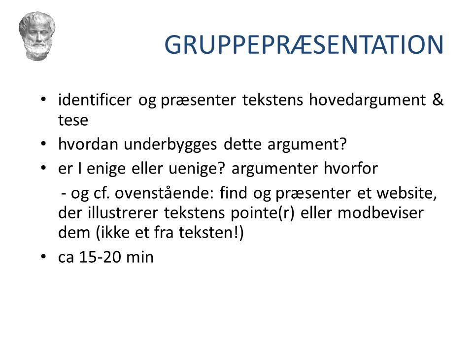 GRUPPEPRÆSENTATION identificer og præsenter tekstens hovedargument & tese. hvordan underbygges dette argument