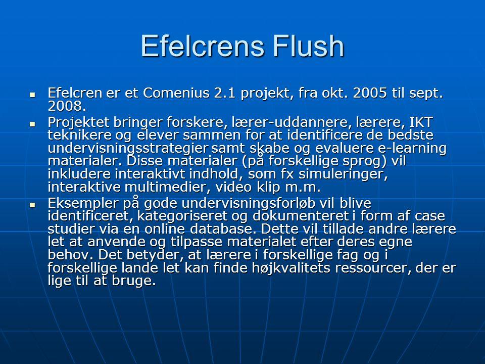 Efelcrens Flush Efelcren er et Comenius 2.1 projekt, fra okt. 2005 til sept. 2008.