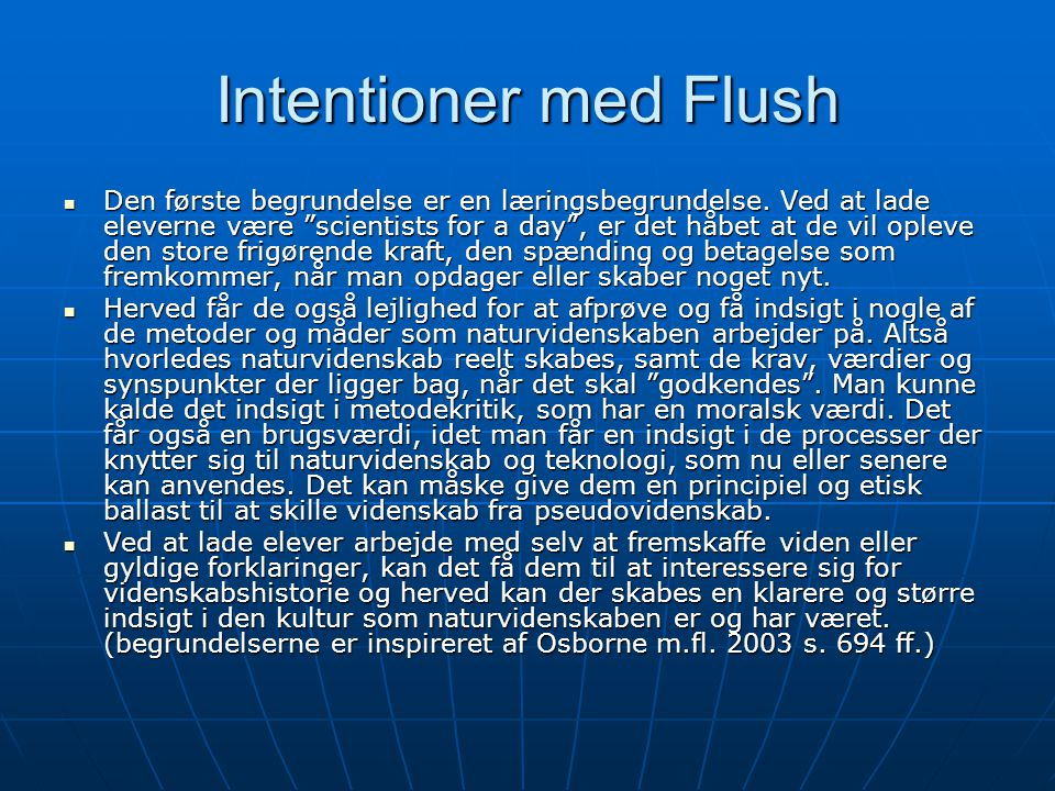 Intentioner med Flush