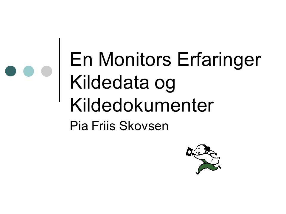 En Monitors Erfaringer Kildedata og Kildedokumenter