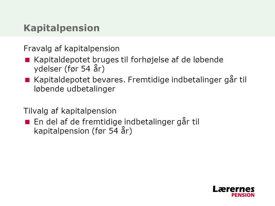 Kapitalpension Fravalg af kapitalpension