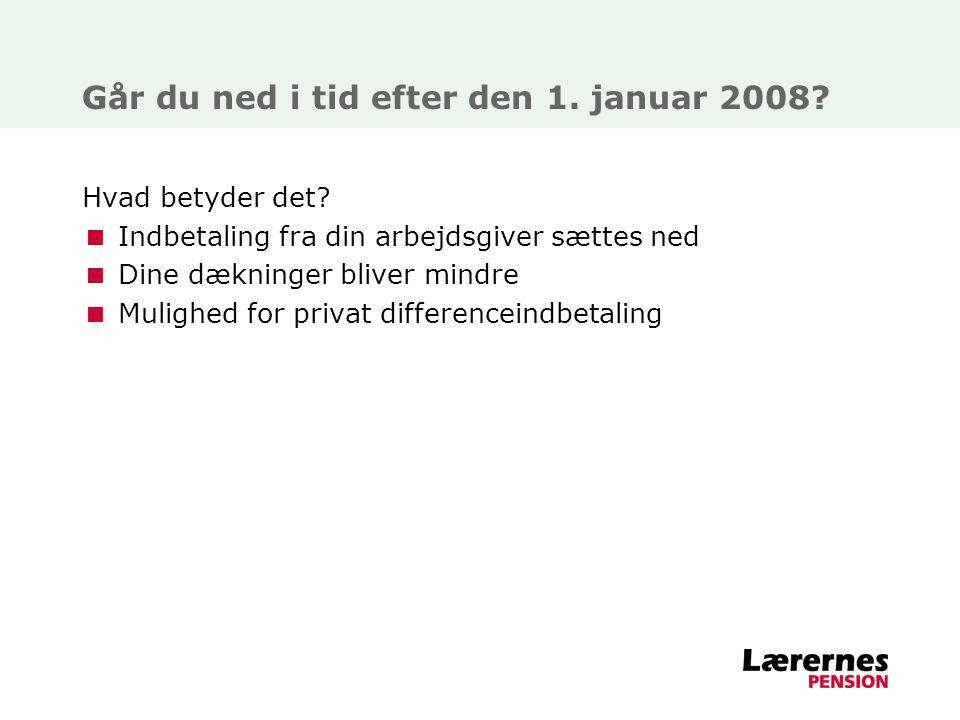 Går du ned i tid efter den 1. januar 2008
