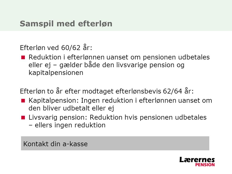 Samspil med efterløn Efterløn ved 60/62 år: