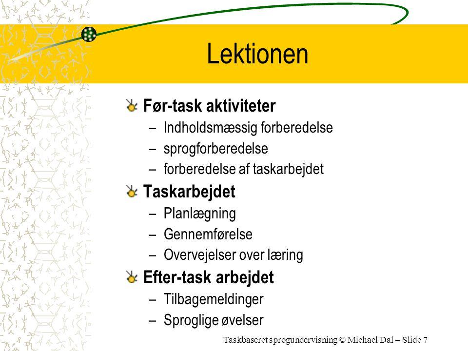 Lektionen Før-task aktiviteter Taskarbejdet Efter-task arbejdet