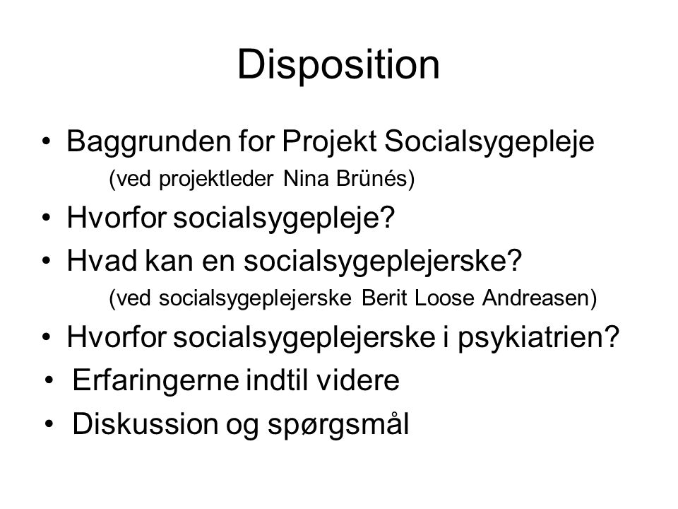 Disposition Baggrunden for Projekt Socialsygepleje