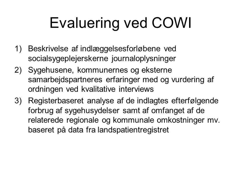 Evaluering ved COWI Beskrivelse af indlæggelsesforløbene ved socialsygeplejerskerne journaloplysninger.