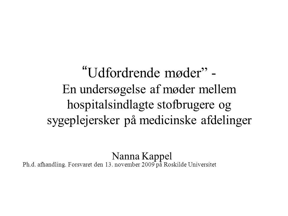Udfordrende møder - En undersøgelse af møder mellem hospitalsindlagte stofbrugere og sygeplejersker på medicinske afdelinger