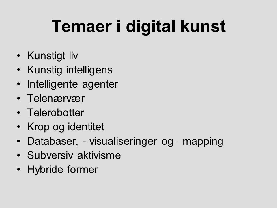 Temaer i digital kunst Kunstigt liv Kunstig intelligens
