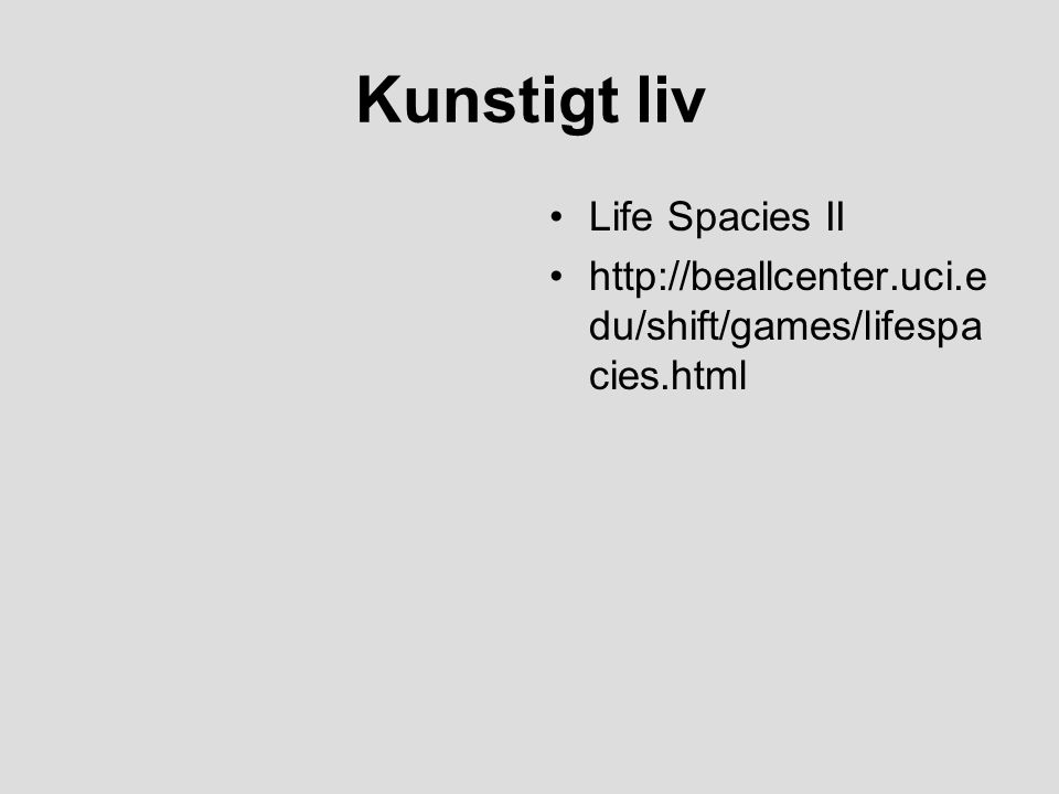 Kunstigt liv Life Spacies II