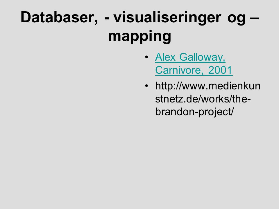 Databaser, - visualiseringer og –mapping
