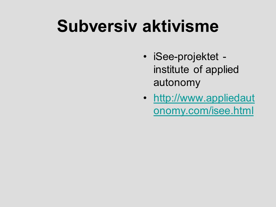 Subversiv aktivisme iSee-projektet - institute of applied autonomy