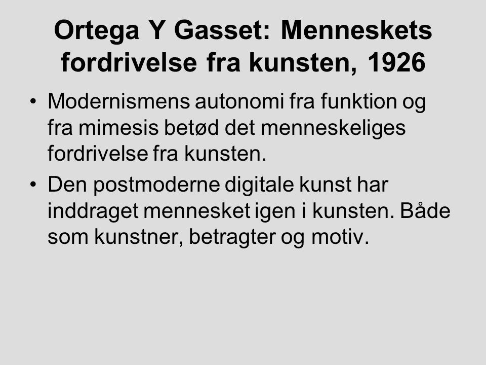 Ortega Y Gasset: Menneskets fordrivelse fra kunsten, 1926