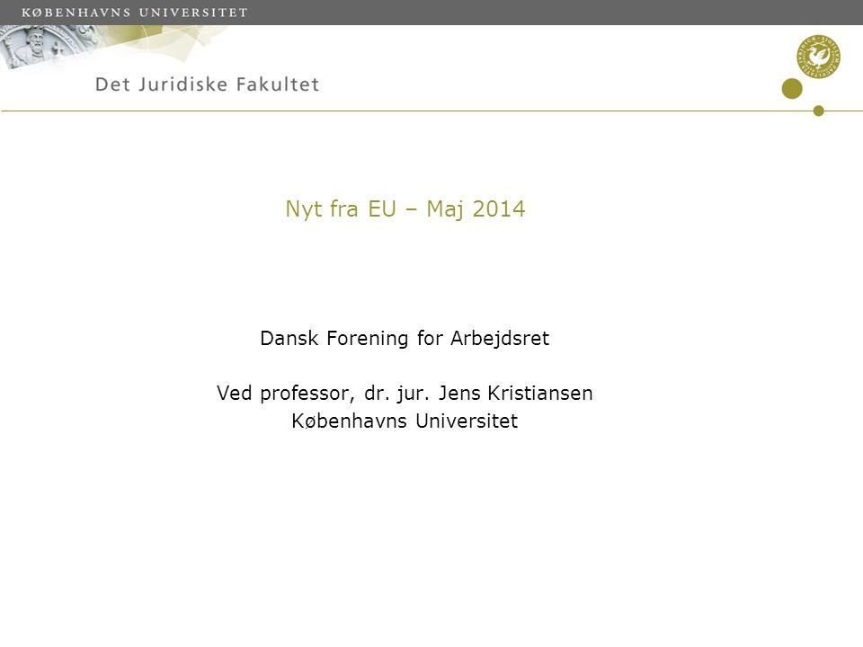 Nyt fra EU – Maj 2014 Dansk Forening for Arbejdsret