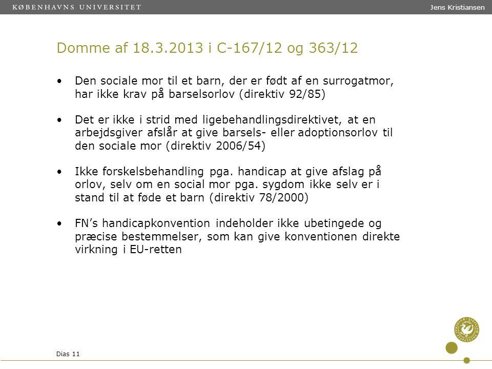Jens Kristiansen Domme af 18.3.2013 i C-167/12 og 363/12.