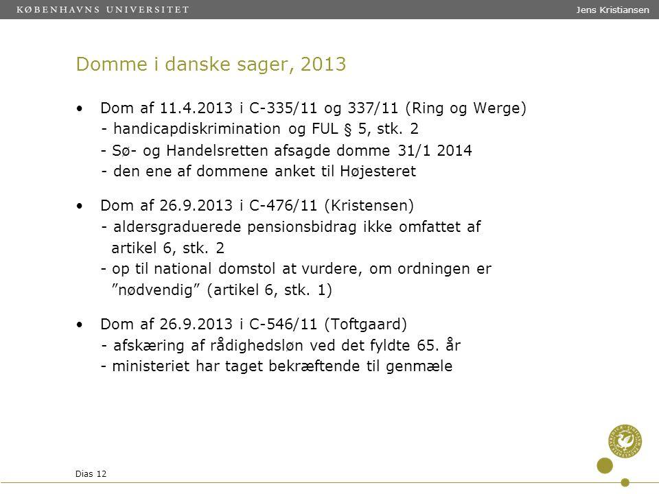 Jens Kristiansen Domme i danske sager, 2013. Dom af 11.4.2013 i C-335/11 og 337/11 (Ring og Werge)