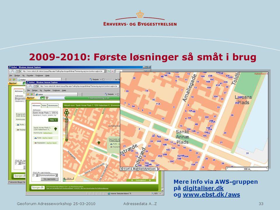 2009-2010: Første løsninger så småt i brug