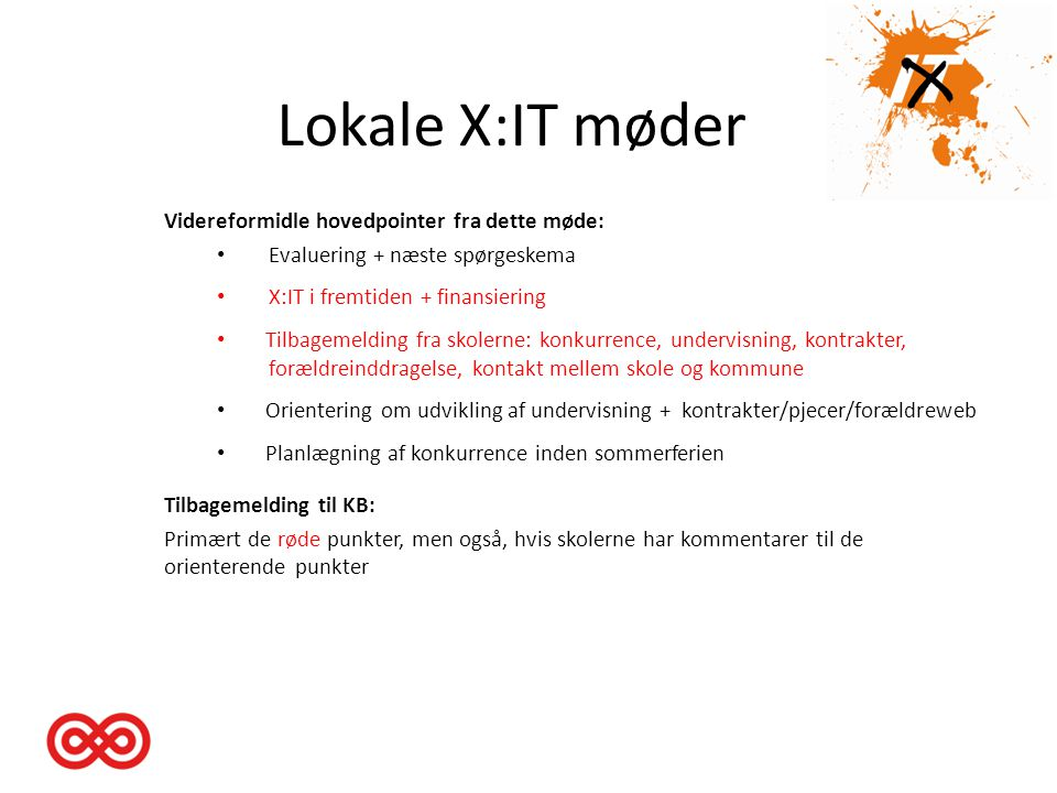 Lokale X:IT møder Videreformidle hovedpointer fra dette møde: