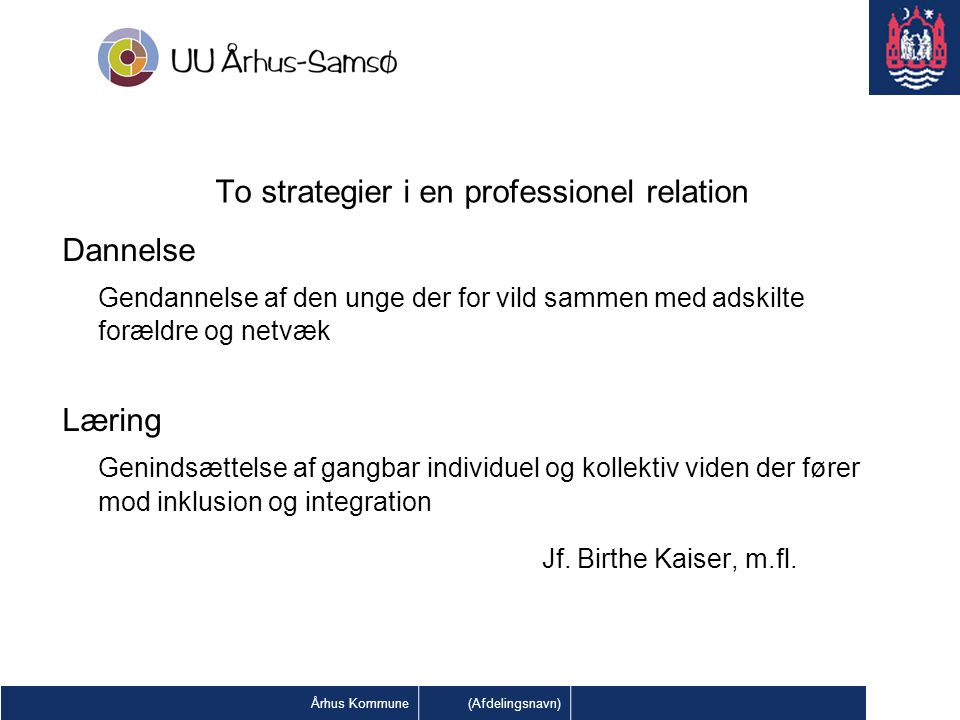 To strategier i en professionel relation