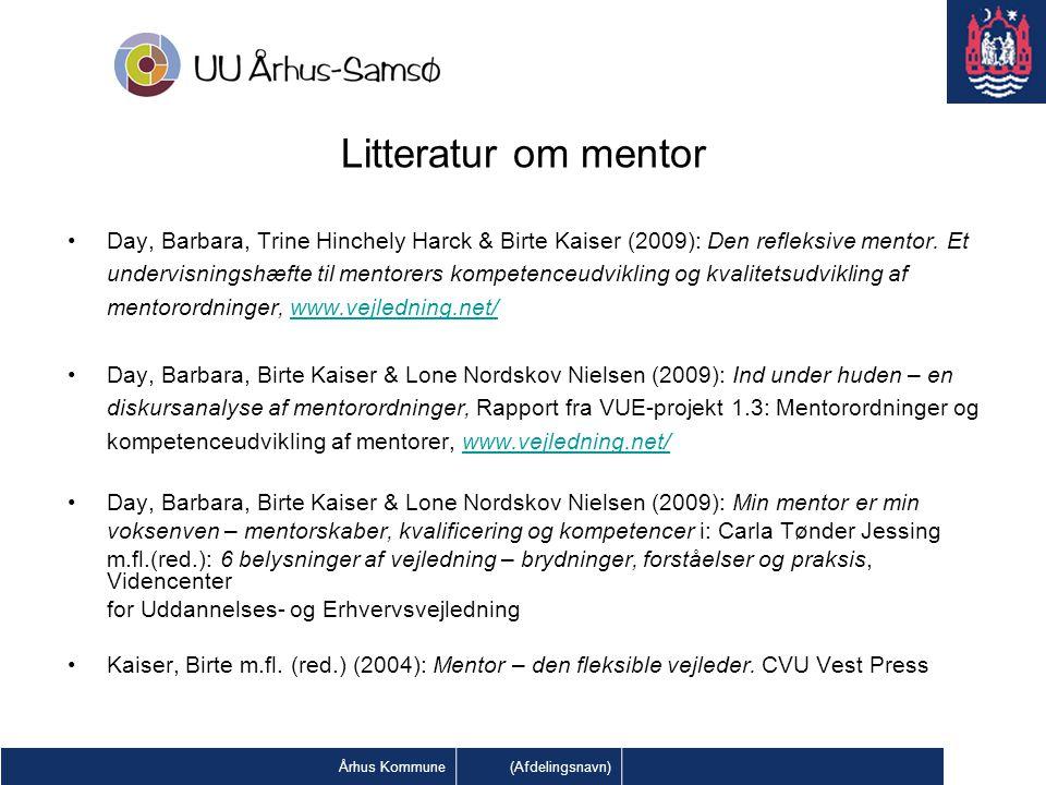 Litteratur om mentor Day, Barbara, Trine Hinchely Harck & Birte Kaiser (2009): Den refleksive mentor. Et.